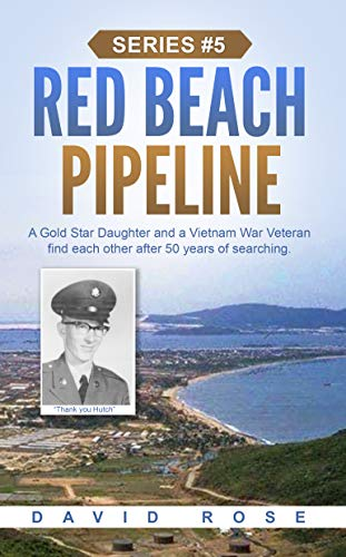 Red Beach Pipeline: A Gold Star Daughter and a Vietnam War Veteran find each other after 50 years of searching. (War Veteran Interview Series Book 5) (English Edition)
