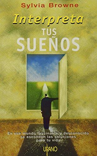 Interpreta tus sueños (Crecimiento personal) (Spanish Edition)