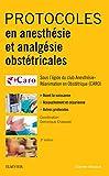 Protocoles en anesthésie et analgésie obstétricales (Hors collection) - Format Kindle - 21,99 €