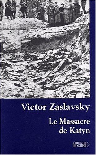 Le Massacre de Katyn: Crime et mensonge (Démocratie ou Totalitarisme)