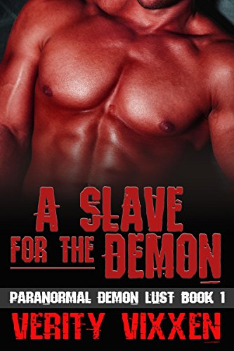 A Slave For The Demon: M/F Demon Monster Paranormal BDSM (Paranormal Demon Lust Book 1)