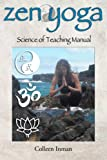 Zen Yoga: Science of Teaching Manual
