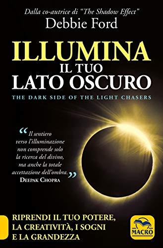 Illumina il tuo lato oscuro. Riprendi il tuo potere, la creatività, i sogni e la grandezza