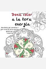 Dona color a la teva energia: Mandales per connectar i fluir amb la teva energia femenina i creativa (Catalan Edition) Paperback