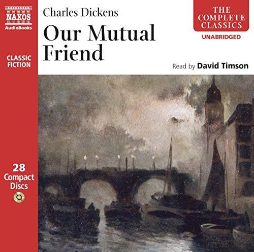 Our Mutal Friend: Unabridged (Complete Classics) (Classic Fiction)