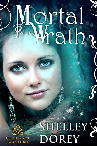 Mortal Wrath: Magical Women's Fantasy Fiction: Celtic Knot Book 3