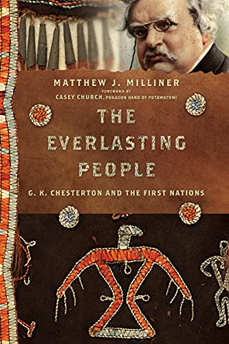 The Everlasting People: G. K. Chesterton and the First Nations (Hansen Lectureship)