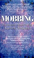 Mobbing: Emotional Abuse in the American Workplace, 2002 Revised Edition 0967180309 Book Cover