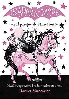 Isadora Moon va al parque de atracciones (Isadora Moon) de [Harriet Muncaster]