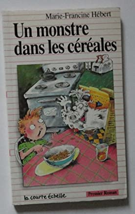 Un monstre dans les cereales by Marie-Francine Hebert (September 01,1996)