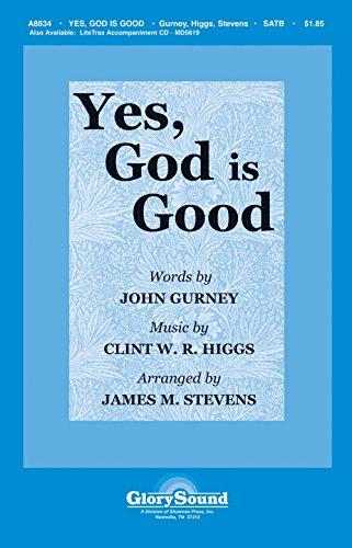 Clint W.R. Higgs: Sí, Dios es bueno. partitura de música para SATB, concordia de piano