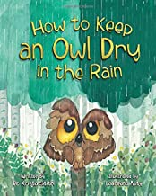 How to Keep an Owl Dry in the Rain
