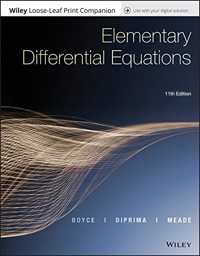 Compare Textbook Prices for Elementary Differential Equations 11 Edition ISBN 9781119443636 by Boyce, William E.,DiPrima, Richard C.,Meade, Douglas B.