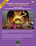 Revenge of the Rat King: An Adventure for Character Levels 4-6 (Dungeon Crawl Classics)