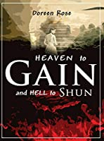 Heaven to Gain and Hell to Shun