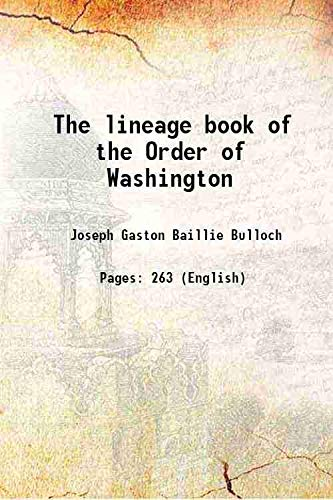 The lineage book of the Order of Washington [Hardcover]