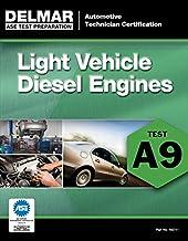 ASE Test Preparation - A9 Light Vehicle Diesel Engines (ASE Test Prep: Automotive Technician Certification Manual) (ASE Te...