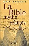 La Bible, mythe et réalités - La Bible et l'histoire d'Israël