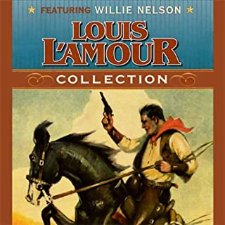 Louis L'Amour Collection                   By:                                                                                                                                 Louis L'Amour                               Narrated by:                                                                                                                                 Willie Nelson                      Length: 4 hrs and 1 min     354 ratings     Overall 4.2
