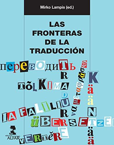 Las fronteras de la traducción. Las prácticas traductivas como cuestión sociocultural (Alfar...