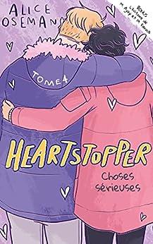 Heartstopper - Tome 4 - Choses sérieuses par [Alice OSEMAN, Valérie Drouet]