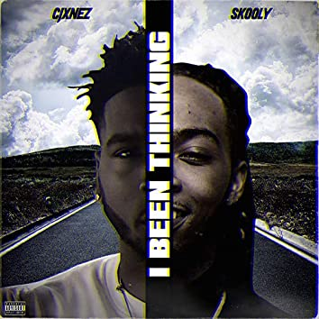 I Been Thinking (feat. Skooly)