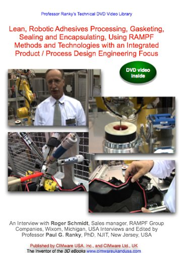 Lean, Robotic Adhesives Processing, Gasketing, Sealing and Encapsulating, Using RAMPF Methods and Technologies with an Integrated Product / Process Design Engineering Focus