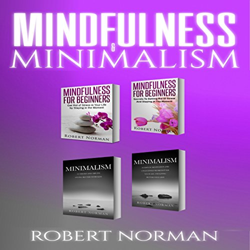 Minimalism, Mindfulness for Beginners: 4 Books in 1 audiobook cover art