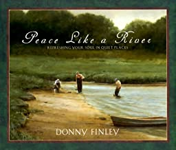 Peace Like a Rivers: Refreshing Your Soul in Quiet Places