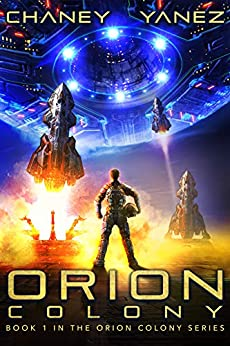 Orion Colony: An Intergalactic Space Opera Adventure by [J.N. Chaney, Jonathan Yanez]