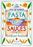 The Top One Hundred Pasta Sauces by Diane Seed (28-Aug-1987) Hardcover