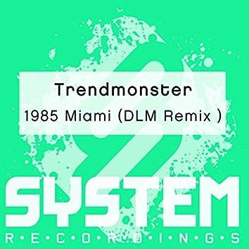 1985 Miami (DLM Remix)