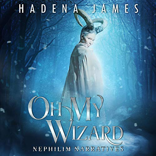 Oh My Wizard Audiobook By Hadena James cover art