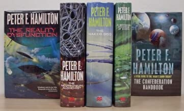 The Night's Dawn Trilogy (The Reality Dysfunction, The Neutronium Alchemist, The Naked God) Plus A Second Chance at Eden and The Confederate Handbook (5 volumes)