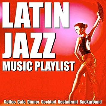 Latin Jazz Music Playlist