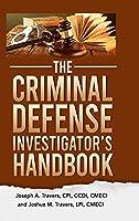 The Criminal Defense Investigator's Handbook