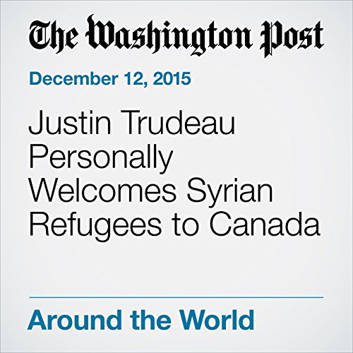 Justin Trudeau Personally Welcomes Syrian Refugees to Canada cover art