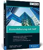 Konsolidierung mit SAP: Erfolgreiche Konzernabschlüsse mit SEM-BCS, EC-CS, BPC, SAP S/4HANA for Group Reporting (SAP PRESS) - Jens-Uwe Klempien