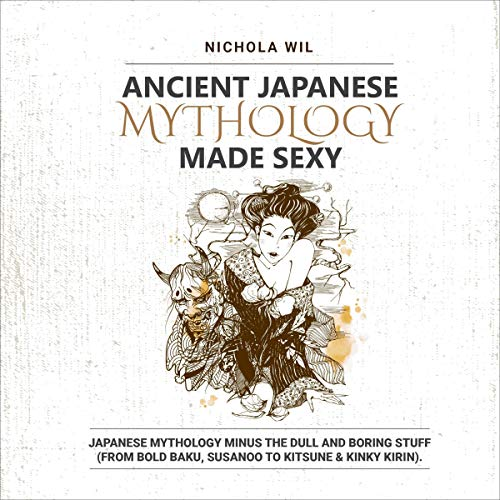 Couverture de Ancient Japanese Mythology Made Sexy