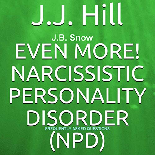 Even More! Narcissistic Personality Disorder (NPD): Frequently Asked Questions cover art