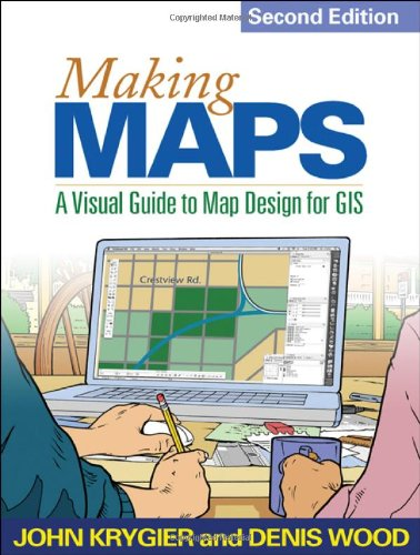 Making Maps, Second Edition: A Visual Guide to Map Design...