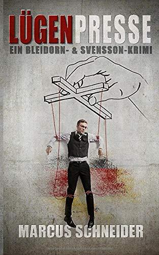 Lügenpresse: Ein Bleidorn- und Svensson-Krimi (Bleidorn & Svensson, Band 3)