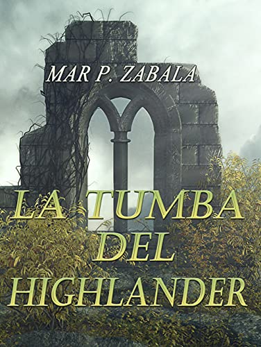 La tumba del highlander de Mar P. Zabala