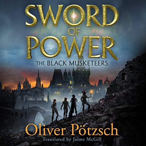 Sword of Power: The Black Musketeers, Book 2