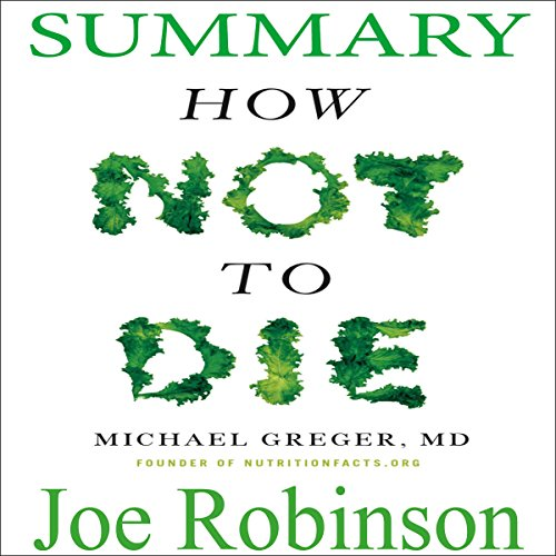 Summary of How Not to Die by Dr. Michael Greger audiobook cover art