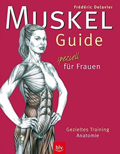 Muskel-Guide speziell für Frauen: Gezieltes Training · Anatomie