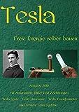 Tesla: Freie Energie selber bauen
