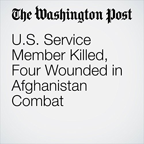 U.S. Service Member Killed, Four Wounded in Afghanistan Combat copertina