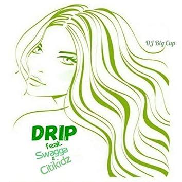 Drip (feat. Swagga & Citikidz)