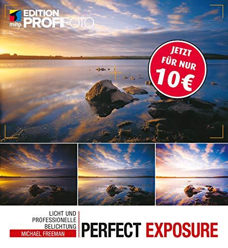 Perfect Exposure: Licht und professionelle Belichtung (mitp Edition Profifoto)
